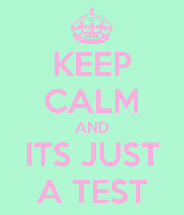 keep-calm-and-its-just-a-test